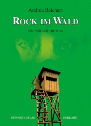 Rock im Wald - Ein Norbert-Roman
