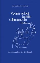Wenn selbst Justitia schmunzeln muss ...
