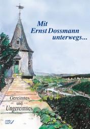 Mit Ernst Dossmann unterwegs...