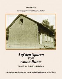 Auf den Spuren von Anton Runte - Chronik der Schule zu Rahrbach