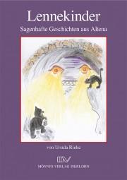Lennekinder - Sagenhafte Geschichten aus dem Raum Altena